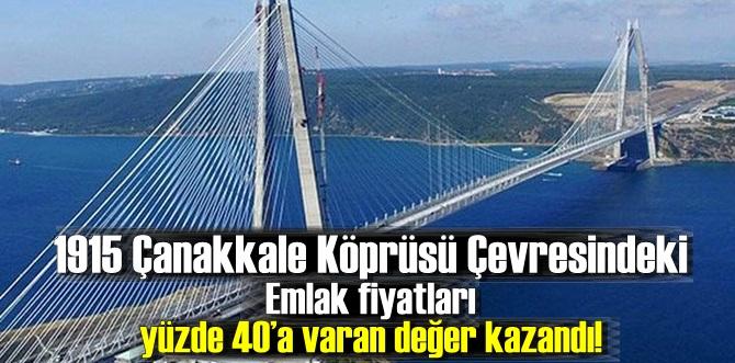 1915 Çanakkale Köprüsü Çevresindeki Emlak fiyatları, yüzde 40'a varan değer kazandı!