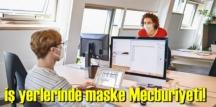 İkinci dalga endişesi Zorunlu hale getirdi, iş yerlerinde maske Mecburiyeti!