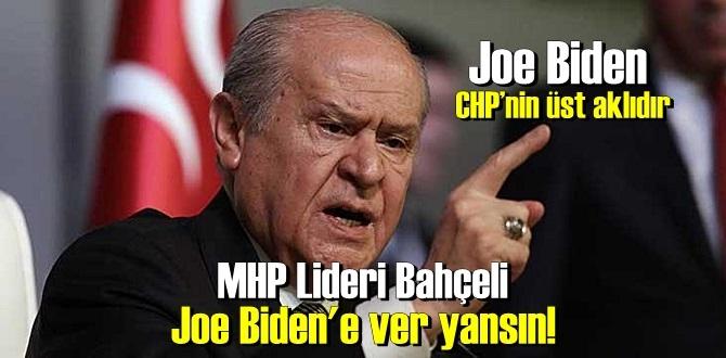 MHP Lideri Bahçeli, ABD Başkan adayı Joe Biden'e ver yansın!