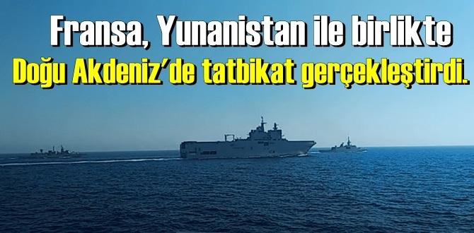 Fransa, Yunanistan ile birlikte Doğu Akdeniz'de tatbikat gerçekleştirdi!