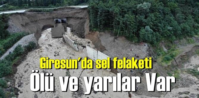 Giresun'da sel felaketi Ölü ve yarılar Var, İçişleri Bakanı Süleyman Soylu bölgede