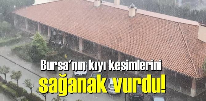 Aniden bastırdı,Bursa ve Yalova'nın kıyı kesimlerini Sağnak Vurdu!