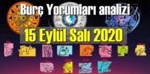 15 Eylül Salı 2020/ Günlük Burç Yorumları analizi