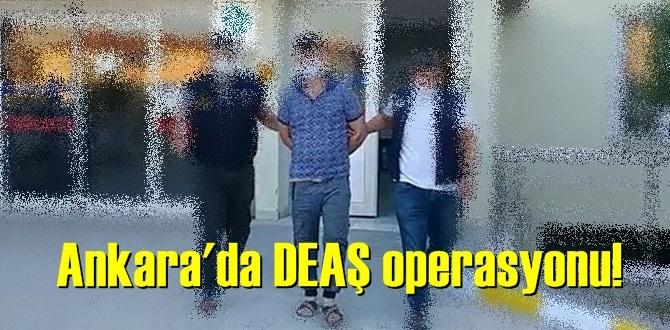 Emniyet, Ankara'da DEAŞ operasyonu yürüttü! tutuklamalar var..