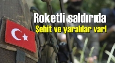 Pençe-Kaplan Operasyonu bölgesinde roketli saldırıda Şehit ve yaralılar var!