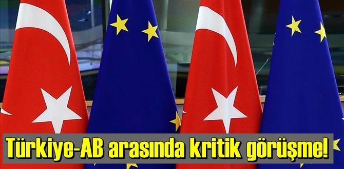 Türkiye-AB arasında önemli görüşme! Yarın 22 eylül Salı günü gerçekleşecek.