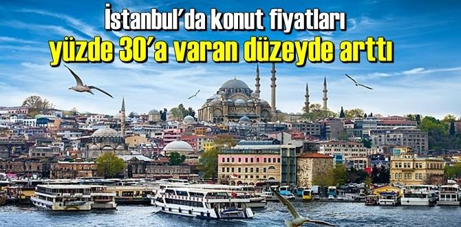 İstanbul'da sıfır konutlarda yüzde 30, ikinci el konutlarda yüzde 21 fiyat artışı görüldü.