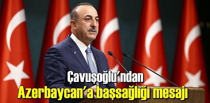 Dışişleri Bakanı Çavuşoğlu, twitter hesabından yaptığı paylaşımda başsağlığı diledi!
