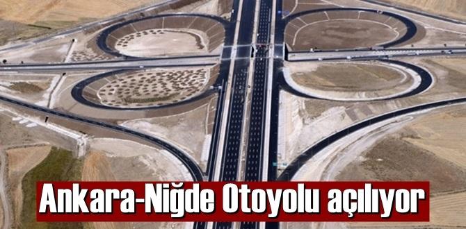 Ankara-Niğde Otoyolu'nu bugün Başkan Erdoğan törenle açacak!