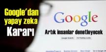 Google yapay zekayı ikinci plana attı! insana önem verdi!