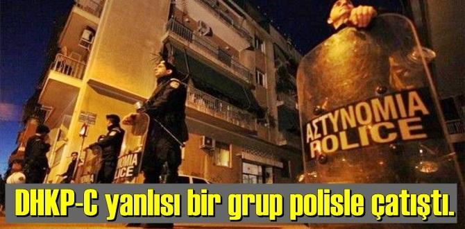 DHKP-C yanlısı bir grup polisle çatıştı