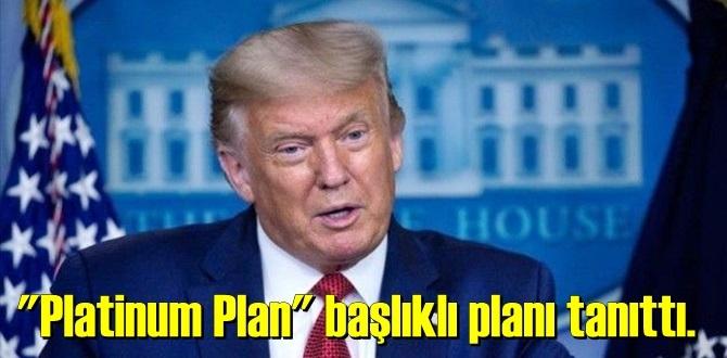 """Trump,""""Platinum Plan"""" başlıklı planı tanıttı."""