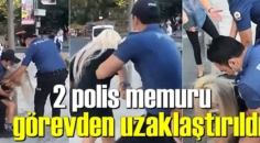 Polisin sert müdahalesi Görevden Uzaklaştırma getirdi!
