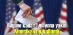 ABD'de erken oy kullanım sistemiyle bugüne kadar 1 milyona yakın Amerikalı oy kullandı!