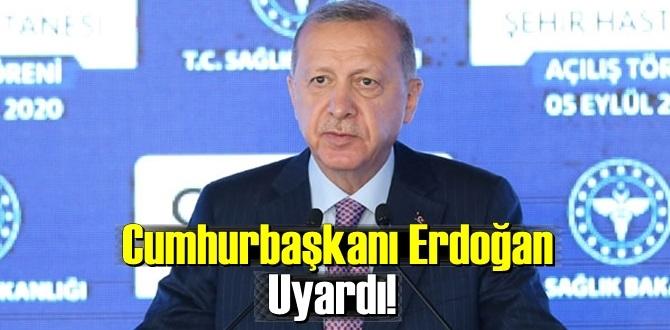 Cumhurbaşkanı Erdoğan Uyardı! her vatandaşımız kendi tedbirini kendisi uygulayacaktır.