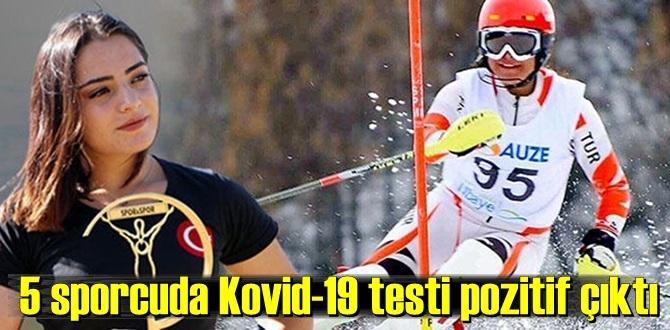 Kampta bulunan 5 sporcuda Kovid-19 testi pozitif çıktı!