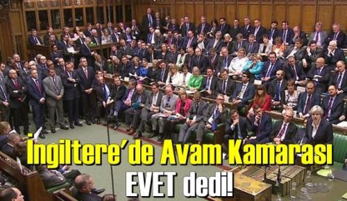 İngiltere'de Avam Kamarası EVET dedi!