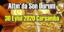 30 Eylül 2020 Çarşamba/ Ekonomi'de Altın piyasası, Altın güne nasıl başlıyor!