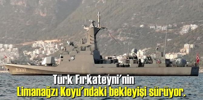 Türk fırkateyni, bugün Meis Adası önünden geçti, Limanağzı Koyu'ndaki bekleyişi sürüyor!