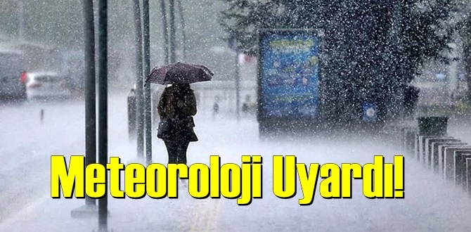 Bugün için Meteoroloji Uyardı! 2 bölgede sağanak bekleniyor!