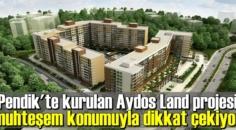 Pendik'te kurulan Aydos Land projesi, muhteşem konumuyla dikkat çekiyor.