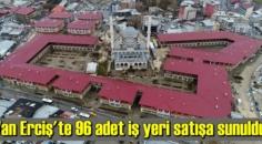 TOKİ'nin Van Erciş'teki projesinde açık satış yöntemiyle iş yerleri satışta.