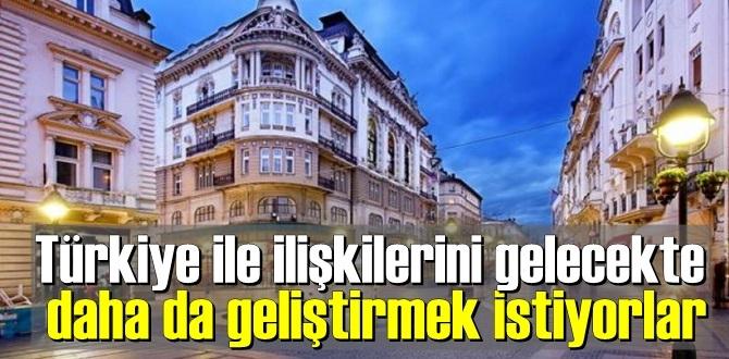 O Ülke, Türkiye ile ilişkilerini gelecekte daha da geliştirmek istiyorlar!