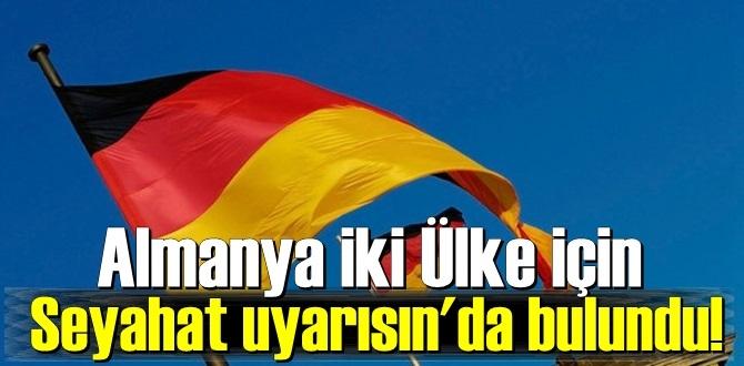 Almanya iki Ülke için Seyahat uyarısın'da bulundu!