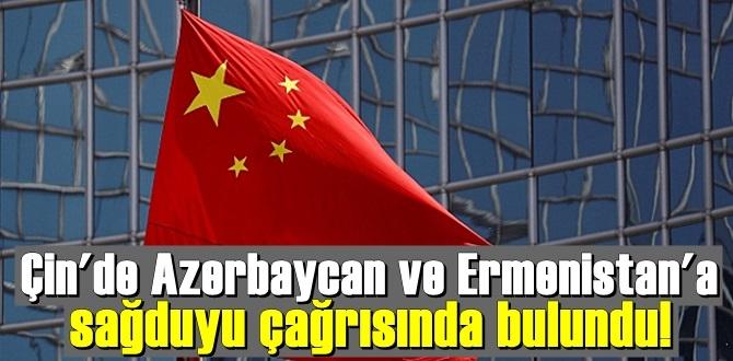 Çin'de Azerbaycan ve Ermenistan'a sağduyu çağrısında bulundu!