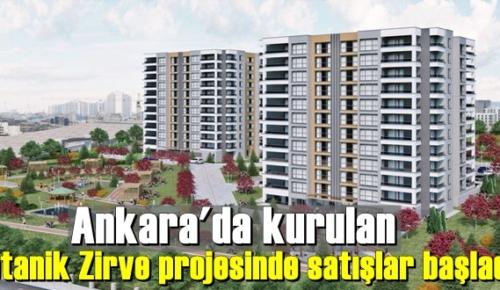 Ankara'da kurulan Botanik Zirve projesinde satışlar başladı.