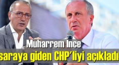 Fatih Altaylı'dan önemli açıklama! Muharrem İnce saraya giden CHP'liyi açıkladı!