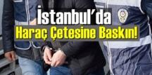 İstanbul'da Haraç çetesine baskın yapıldı, gözaltılar var!