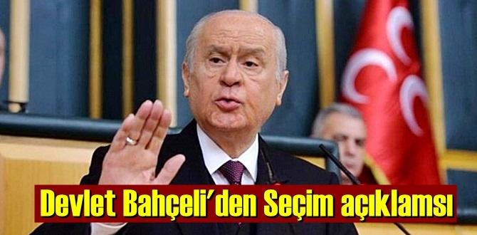 MHP Genel Başkanı Devlet Bahçeli, Seçim açıklamsına Nokta koydu!
