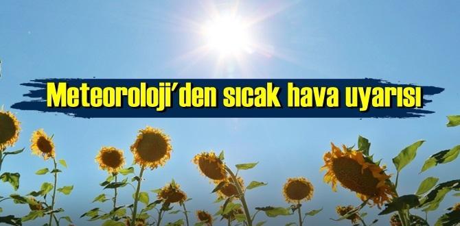 Meteoroloji'den önemli Uyarı: Dikkat sıcak hava dalgası devam edecek!
