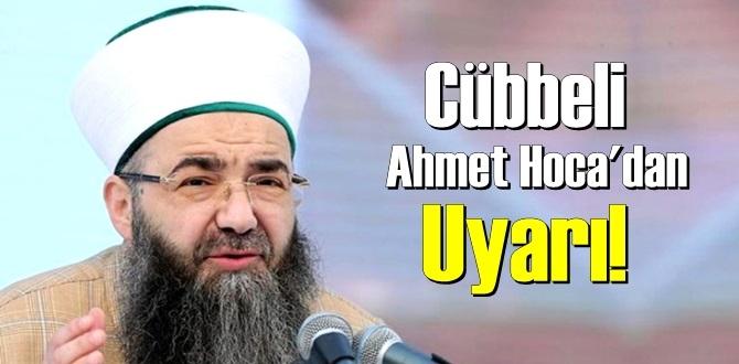 İsmailağa Cemaati'nin lideri Cübbeli Ahmet Hoca'dan Uyarı!