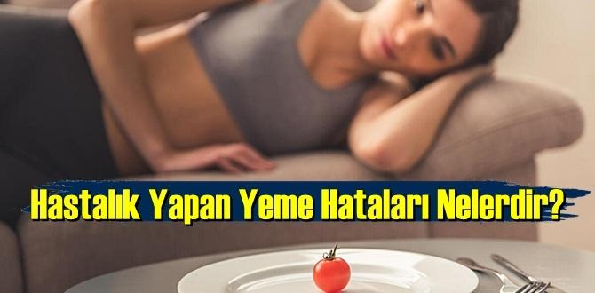 Yanlış Yeme alışkanlıkları! Sağlıklı olmak için nasıl beslenmeli!