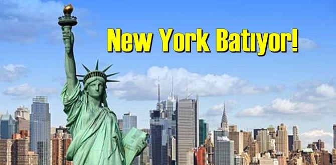 New York Batıyor mu?