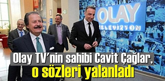Olay TV'nin sahibi Cavit Çağlar,O sözleri yalanladı! Gazeteciler kendi işlerini yaparlar, asla benim müdahalem olamaz.