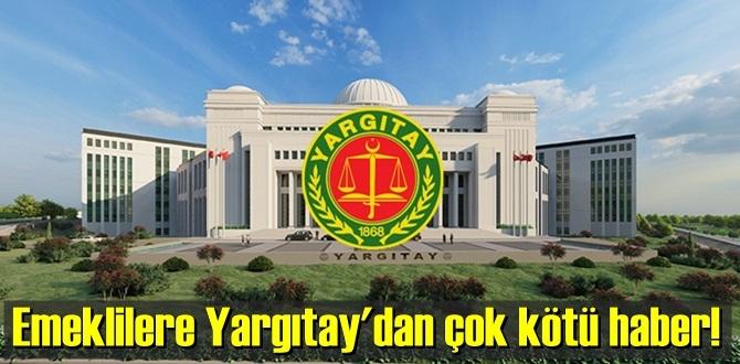 Emekliler için üzücü haber! Yargıtay'dan emsal karar!