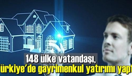 148 ülke vatandaşı, Türkiye'de gayrimenkul yatırımı yaptı.