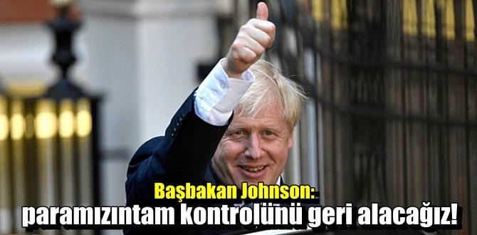 Başbakan Johnson: paramızın tam kontrolünü geri alacağız!