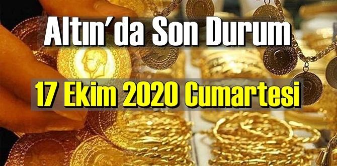 17 Ekim 2020 Cumartesi Ekonomi'de Altın piyasası, Altın güne nasıl başlıyor!