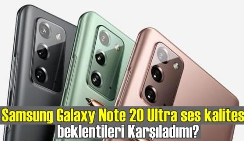 Samsung Galaxy Note 20 Ultra ses kalitesi beklentileri Karşıladımı?