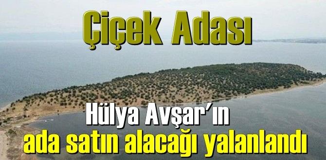 Ada Sahiplerinden Hülya Avşar'ın Çiçek Adası'nı satın alacağına Yalanlama geldi!