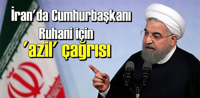 Ruhani'ye azil soruşturması başlatılması Çağrısı!