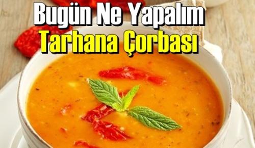 Bugün Ne Yapalım – Tarhana Çorbası