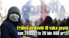 Fransa'da son 24 saatte 20 bin 468 kişiye Kovid-19 tanısı konuldu