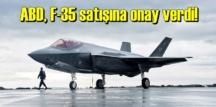 ABD, F-35 satışına onay verdi!