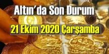 21 Ekim 2020 Çarşamba Ekonomi'de Altın piyasası, Altın güne nasıl başlıyor!