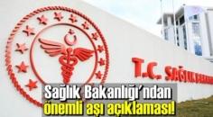 Sağlık Bakanlığı'ndan önemli aşı açıklaması!